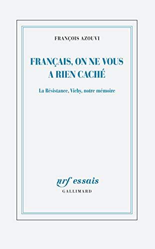 Français, on ne vous a rien caché (French Edition)