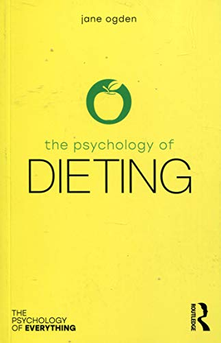 The Psychology of Dieting (Psychology of Everything)