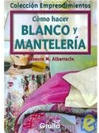 Como Hacer Blanco Y Manteleria/ How to Make Cross-Stitch and Table Linens (