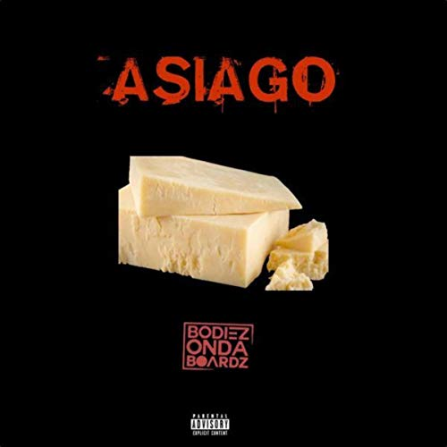 Asiago [Explicit]