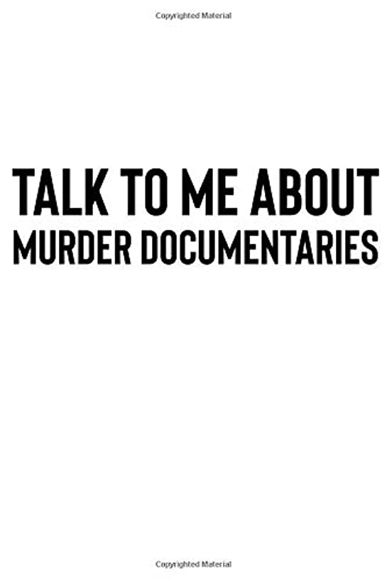 Talk to Me About Murder Documentaries: A Notebook for True Crime Enthusiasts and Sleuths