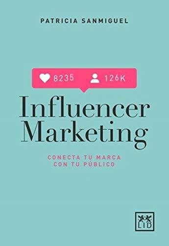 Influencer Marketing (Colección Acción Empresarial)