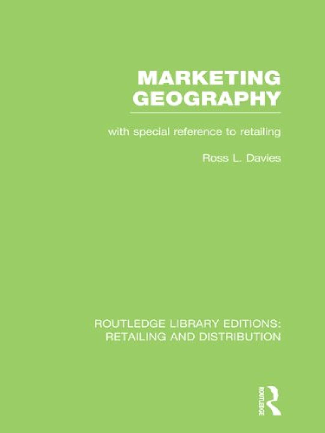 インサート主導権分岐するMarketing Geography (RLE Retailing and Distribution): With special reference to retailing (Routledge Library Editions: Retailing and Distribution) (English Edition)