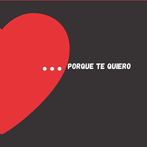 ...porque te quiero: Libro fantàstico para los Enamorados, con DIY Cupones para completar y frases de amor, Regalo perfecto para él, para ella, Dìa de San Valentin