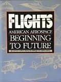 Flights: American Aerospace...Beginning to Future