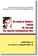 We Band of Mothers: Autism My Son & the Specific Carbohydrate Diet