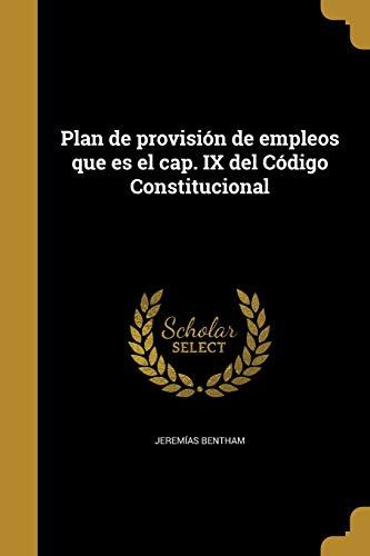 Plan de provisión de empleos que es el cap. IX del Código Constitucional
