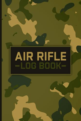 Air Rifle Log Book: Target Sheets For Shooting - Shooting Targets - Shooting Journal Log Book Notebook - Shooting Data Book - Shooting Record Book - ... And, Overall Results ( Air Rifle lovers )