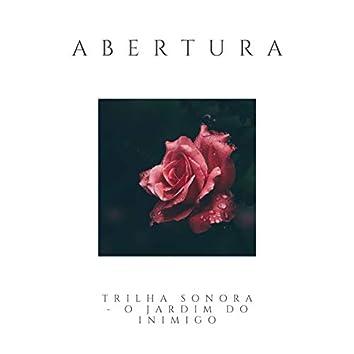"""Abertura (Da Trilha Sonora Original do Espetáculo """"O Jardim do Inimigo"""")"""