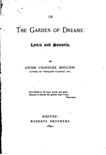 In The Garden Of Dreams Lyrics And Sonnets Kindle Edition By Moulton Louise Chandler Literature Fiction Kindle Ebooks Amazon Com