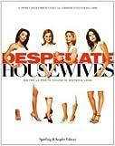 Desperate housewives. Dietro le porte chiuse di Wisteria Lane