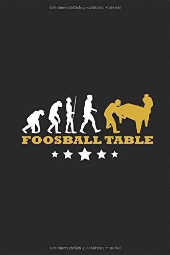 Foosball Table - Tischfussball Evolution Notizbuch: Kickern Planen Tisch Fussball Notieren Rechenheft Liniert Journal A5 120 Seiten 6x9 Heft ... Geschenk für Tischkicker Tischfussballer