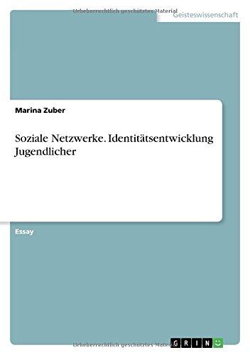 Soziale Netzwerke. Identitätsentwicklung Jugendlicher