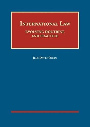 International Law: Evolving Doctrine and Practice (University Casebook Series)