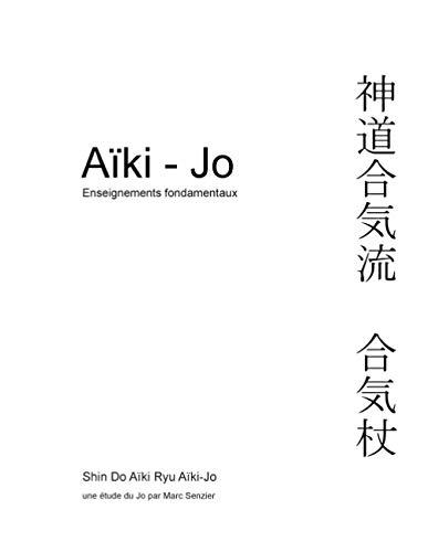 Aïki-Jo: Enseignements fondamentaux (BOOKS ON DEMAND)