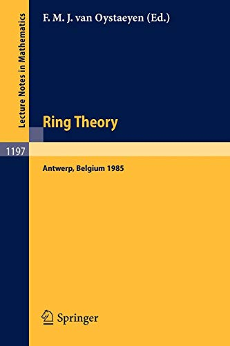 Ring Theory: Proceedings of an International Conference, Held in Antwerp, April 1-5, 1985