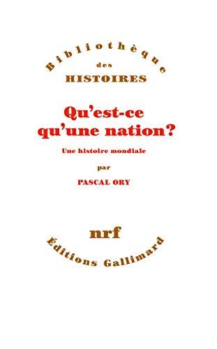QU'EST CE QU'UNE NATION : UNE HISTOIRE MONDIALE