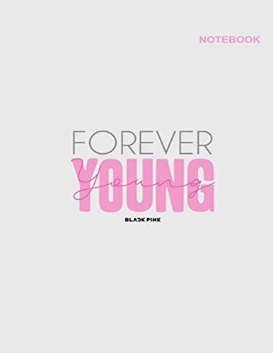 Blackpink Forever Young with Cube Design Cover: 110 Pages, Classic Lined pages, 8.5