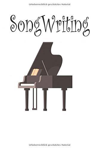 Songwriting: Songwriting Tagebuch, Songwriting Notizbuch Leer Gefüttert & Manuskript Papier Lyrisch Notizbuch, Songwriting Tagebuch Gitarre, ... zum Mädchen/Jungen, 6x9 Zoll 120 Seiten