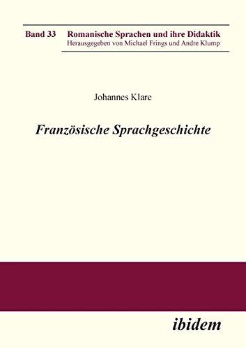 Französische Sprachgeschichte (Romanische Sprachen und ihre Didaktik)