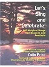 Let's Sing and Celebrate: 105 Original Songs for Seasons and Festivals