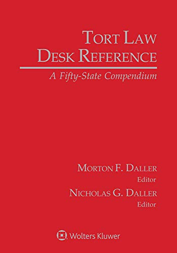 Compare Textbook Prices for Tort Law Desk Reference: A Fifty-State Compendium, 2021 Edition  ISBN 9781543819335 by Morton F. Daller,Nicholas Daller