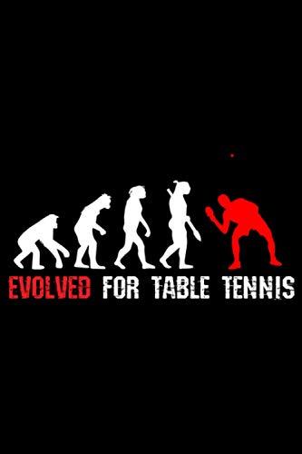 Evolved for Table Tennis: A5 Liniertes Notizbuch auf 120 Seiten - Tisch tennis Notizheft | Geschenkidee für Tischtennisspieler, Fan, Trainer und Coach
