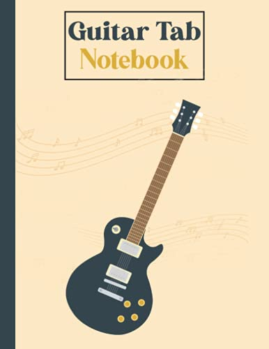 Guitar Tab Notebook: This Guitar Tab Notebook is perfect for guitar enthusiasts men, women, girls, boys, relative, family and friends. (8.5 x 11 Inches and 120 Pages)