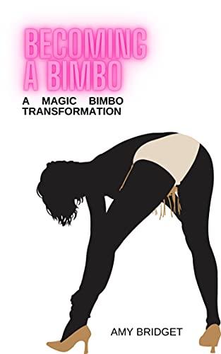 Becoming A Bimbo: A Magic Bimbo Transformation (English Edition)