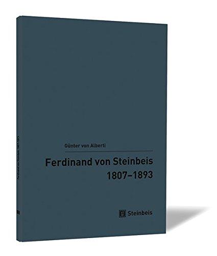 Ferdinand von Steinbeis.: 1807–1893