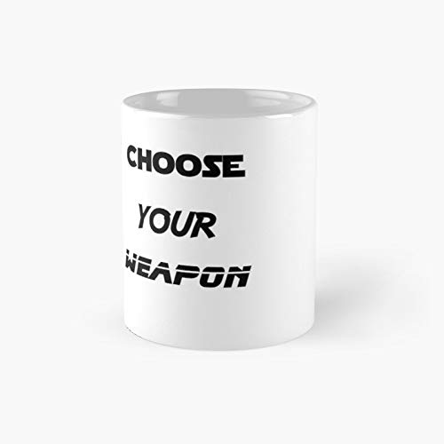 Choose Your Weapon Classic Mug - 11 Ounce For Coffee, Tea, Chocolate Or Latte.