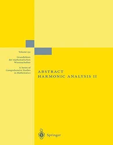 Abstract Harmonic Analysis: Volume II: Structure and Analysis for Compact Groups Analysis on Locally Compact Abelian Groups (Grundlehren der mathematischen Wissenschaften)