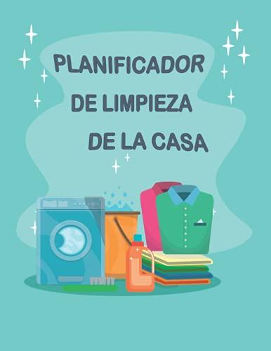 Planificador De Limpieza De La Casa: Planificador de limpieza del hogar con Listas de verificación y Notas para el éxito organizado en su casa, planificador de tareas domésticas.