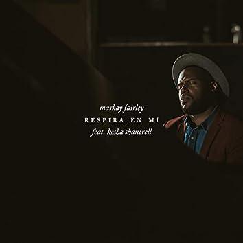 Respira En Mí (feat. Kesha Shantrell)