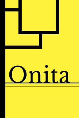 Onita: Blank Lined Journal & Diary for Writing & Notes | Customized Name Onita Gifts | 6x9 - 120 Pages Notebook
