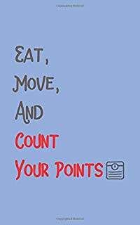 Eat, Move and Count Your Points: Daily Fitness Journal to Help You Reach Your Weight Loss Goals (12 Week Meal & Activity Tracker)