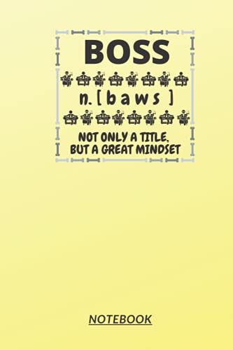 """D4: BOSS n.[baws] NOTONLY A TITLE BUT A GREAT MINDSET: 120 Pages, 6"""" x 9"""", Ruled notebook"""