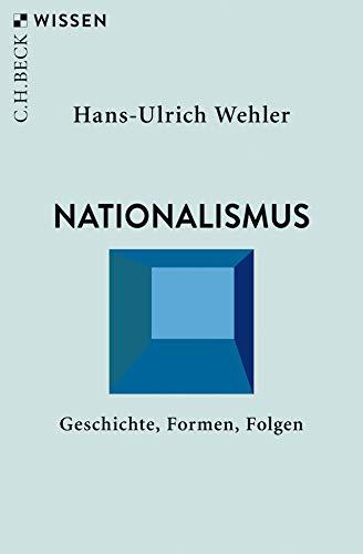 Nationalismus: Geschichte, Formen, Folgen (Beck'sche Reihe)