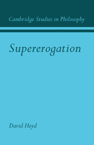 Supererogation (Cambridge Studies in Philosophy)
