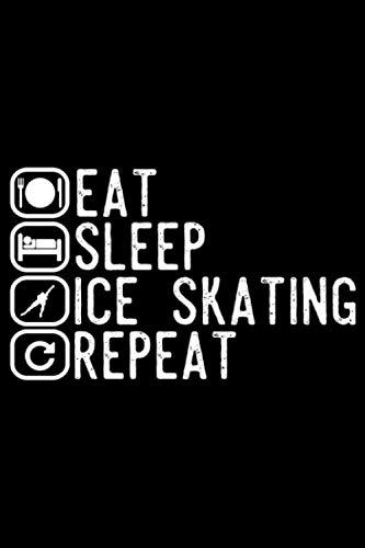 Eat Sleep Figure Skating Repeat: A5 Liniertes Notizbuch auf 120 Seiten - Eiskunstlauf Notizheft   Geschenkidee für Schlittschuhläufer, Vereine und Mannschaften