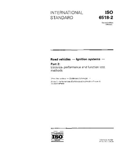 ISO 6518-2:1995, Road vehicles - Ignition systems - Part 2: Electrical performance and function test methods