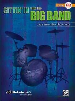 SITTIN' IN WITH THE BIG BAND - arrangiert für Schlagzeug - mit CD [Noten / Sheetmusic] aus der Reihe: JAZZ ENSEMBLE PLAY ALONG