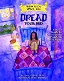 What to Do When you Dread Your Bed A Kid s Guide to Overcoming Problems with Sleep