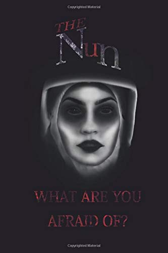 Notebook: THE NUN - WHAT ARE YOU AFRAID OF?, Soft Cover, Jurnal for Girls, Diary, Matte \Midas\: School Supplies 130 decorated pages, lined jurnal, A4, 6x9 (15,24cm x 22,86cm)