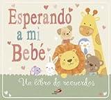 Esperando a mi bebé: Un libro de recuerdos (Mi familia y yo)