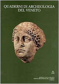 Quaderni di archeologia del Veneto (Vol. 9)