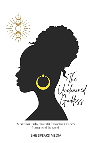 Compare Textbook Prices for The Unchained Goddess: Stories written by powerful female black leaders from around the world. The Everyday Goddess Revolution - books to inspire women  ISBN 9798471891265 by Womack, Tierra,Jones, Andrea,Alexis, Cassandra,Wickham, Anne-Marie,Jones, Shameka,DeGroff, Arin,Ellison, Dawn Kristin,Goode, Paula Nichole,MacDonald, Leanne,Thresher, Penny