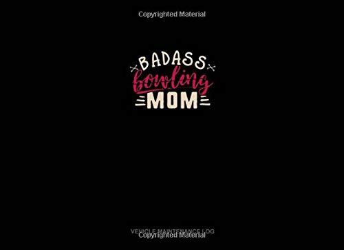 Badass Bowling Mom: Vehicle Maintenance Log