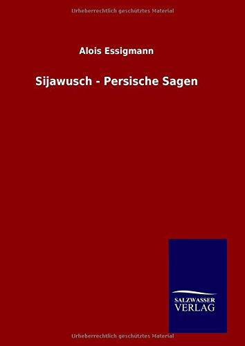 Sijawusch - Persische Sagen