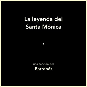 La leyenda del Santa Mónica